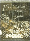 101 Glorious Gardenins Ideas (Australian Women's Weekly) - Maryanne Blacker
