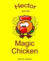 Hector and the Magic Chicken (Hector Learns) - David Stewart