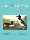 The Great Auk, or Garefowl - Symington Grieve