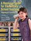 A Resource Guide for Elementary School Teaching - Kay M. Moore, Richard D. Kellough