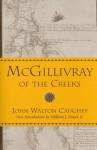 McGillivray of the Creeks - John Walton Caughey, William J. Bauer Jr.