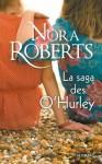 La Saga des O'Hurley (La Saga des O'Hurley, #1 & 2) - Nora Roberts