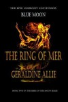 [ Blue Moon: The Ring of Mer Allie, Geraldine ( Author ) ] { Paperback } 2014 - Geraldine Allie