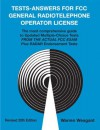 Tests - Answers for FCC General Radiotelephone Operator License Updated Multiple-Choice Tests from the actual FCC exam Plus Radar Endorsements Tests - Warren Weagant