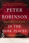 In the Dark Places: An Inspector Banks Novel (Inspector Banks series Book 22) - Peter Robinson