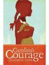 Carolina's Courage - Elizabeth Yates, Nora S. Unwin