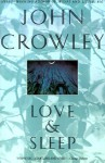 Love and Sleep - John Crowley