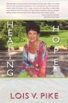 Healing Hope - Lois V. Pike