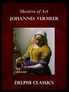 Masters of Art - Johannes Vermeer - Delphi Classics