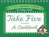 Take Five Cookbook - Debbye Dabbs, Favorite Recipes Press