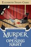 Murder on Opening Night: A Myrtle Clover Cozy Mystery (Myrtle Clover Cozy Mysteries Book 9) - Elizabeth Spann Craig