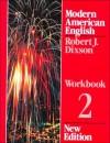 Modern American English: Workbook 2 - Robert J. Dixson