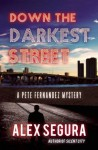 Down the Darkest Street (Pete Fernandez) - Alex Segura