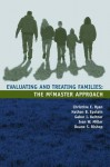Evaluating and Treating Families: The McMaster Approach - Christine E Ryan, Nathan B Epstein, Gabor I. Keitner, Ivan W Miller, Duane S Bishop