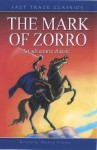 The Mark Of Zorro: An Adventure Classic (Fast Track Classics) - Johnston McCulley