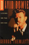 David Bowie: Living on the Brink - George Tremlett