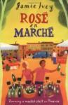 Rosé en Marché - Jamie Ivey