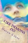 Like Demons Do: Angels Walk In (Volume 2) - Daryn Cross
