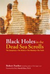 Black Holes in the Dead Sea Scrolls: The Conspiracy*The History*The Meaning*The Truth - Robert Feather, J. Harold Ellens