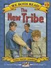 The New Tribe (We Both Read-Level 1-2(hardcover)) - Jana Carson, Meryl Treatner