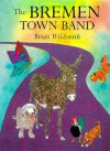 The Bremen Town Band - Brian Wildsmith