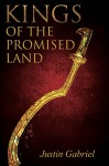 Kings of the Promised Land: A Novel - Justin Gabriel, Anna O'Brien, Vanessa Moore, Rene Holt, Deb Haggerty