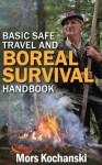 Basic Safe Travel and Boreal Survival Handbook - Mors Kochanski