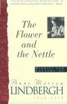 Flower And The Nettle:: Diaries And Letters Of Anne Morrow Lindbergh, 1936-1939 - Anne Morrow Lindbergh