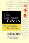 The Taijiquan Classics: An Annotated Translation - Barbara Davis, Chen Weiming, Chen Wei-Ming