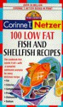 100 Low Fat Fish and Shellfish Recipes: The Complete Book of Food Counts Cookbook Series - Corinne T. Netzer