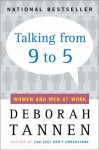 Talking from 9 to 5: Women and Men at Work - Deborah Tannen