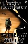 Stray Ally - Troy Lambert