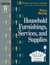 Who's Buying Household Furnishings, Services, and Supplies, 11th ed. (Who's Buying Series) - New Strategist Editors, New Strategist Editors