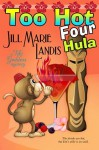 Too Hot Four Hula: 4 - Jill Marie Landis