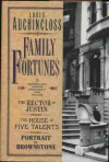 Family Fortunes: The Rector of Justin/the House of Five Talents/Portrait in Brownstone - Louis Auchincloss