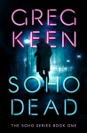 Soho Dead (The Soho Series Book 1) - Greg Keen