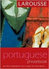 Larousse Brazilian Portuguese Phrasebook (Larousse Phrasebook) (Portuguese Edition) - Larousse, Larousse