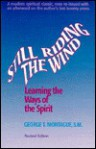 Still Riding the Wind: Learning the Ways of the Spirit - George T. Montague