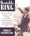 Quotable King: Words of Wisdom, Inspiration, and Freedom by and about Dr. Martin Luther King Jr., One of America's Great Civil Rights Leaders - Steve Eubanks