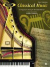 Classical Music, Book 1-Elementary: A Progressive Series for the Adult Pianist (Adult Piano Series) (Book I) - Robert Schultz