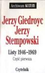 Listy 1946-1969. Cz. 1 - Jerzy Giedroyc, Jerzy Stempowski