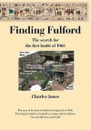 Finding Fulford - The Search for the First Battle of 1066 - Charles Jones