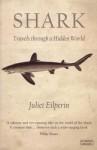 Shark: Travels Through a Hidden World - Juliet Eilperin