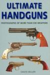 Ultimate Handguns - David Miller