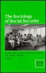 The Sociology of Social Security - Michael Adler, Colin Bell, Jochen Clasen