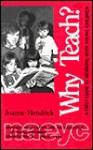 Why Teach?: A First Look at Working with Young Children - Joanne Hendrick