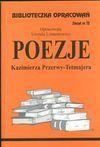 Biblioteczka Opracowań. Zeszyt 72. Poezje Kazimierza Przerwy-Tetmajera - Urszula Lementowicz