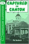 Captured in Canton (Mississippi Mystery Series) - Phil Hardwick
