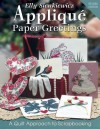 Applique Paper Greetings: A Quilt Approach to Scrapbooking - Elly Sienkiewicz