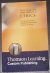 Ethics (Selected Chapters from Great Traditions in Ethics) - Sheldon P. Peterfreund, Nicholas P. White, Theodore C. Denise
